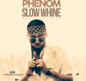 Phenom - Slow Whine